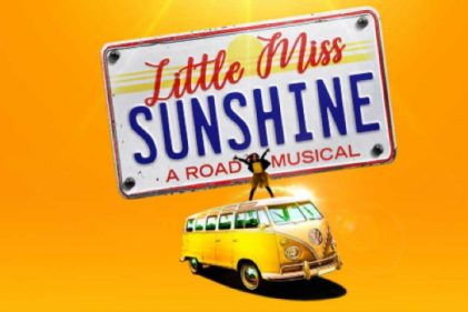Perfect for teens: Little Miss Sunshine the Musical at the Olympia next week