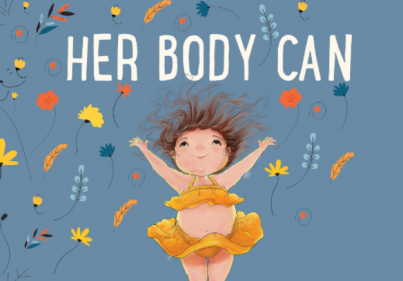 Her Body Can: The body positive book every young girl should read