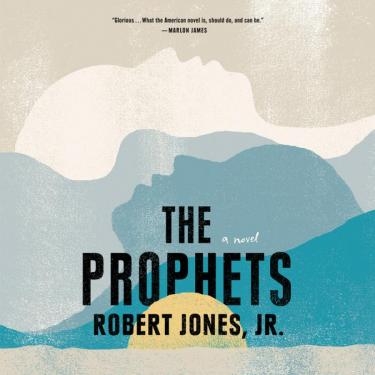 One of 2021s most powerful books so far: The Prophets by Robert Jones Jr.