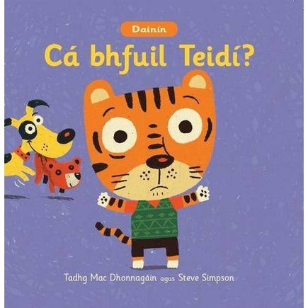 Cá bhfuil Teidí by Tadhg Mac Dhonnagain and Steve Simpson