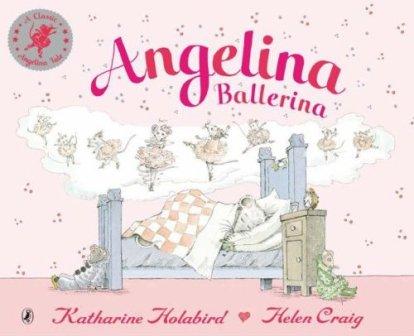 Angelina Ballerina by Katharine Holabird and Helen Craig