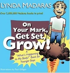 """On Your Mark, Get Set, Grow!: A """"What's Happening to My Body?"""" Book for Younger Boys by Lynda Madaras"""